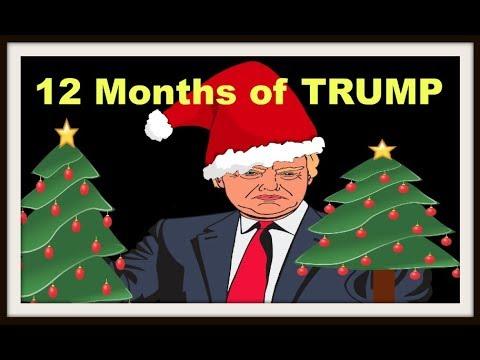 Christmas Parody.The 12 Months Of Trump 12 Days Of Christmas Parody