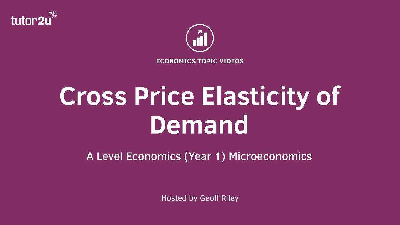 Cross Price Elasticity Of Demand Youtube