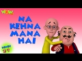 Na Kehna Mana Hai - Motu Patlu in Hindi - 3D Animation Cartoon for Kids HD