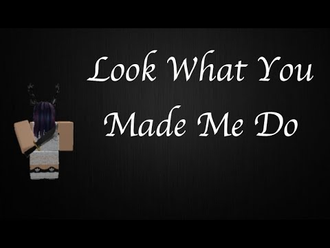 look what you made me do roblox song id