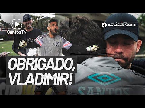 VLADIMIR SE DESPEDE DO SANTOS!