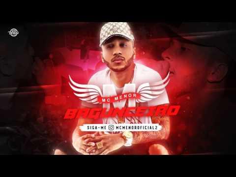 MC MENOR•BAGUNCEIRO• MÚSICA NOVA 2017