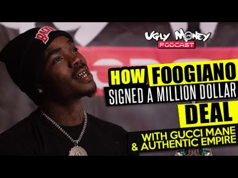 Foogiano Signed w/Gucci Mane & Authentic Empire | Ugly Money Podcast