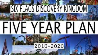 Six Flags Discovery Kingdom 5 Year Plan 2016 - 2020 Future Attractions