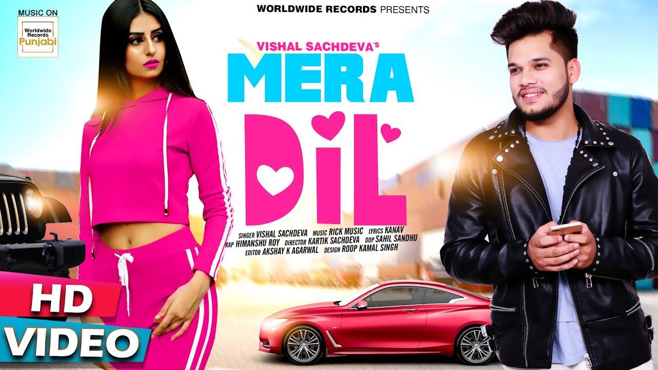 MERA DIL - Kartik Sachdeva   Vishal Sachdeva   Kritika Dagar, Himanshu Roy   Punjabi Song  HD VIDEO