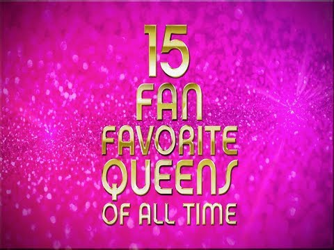 RuPauls Drag Race l 15 Fan Favorite Queens Of All Time [Lege