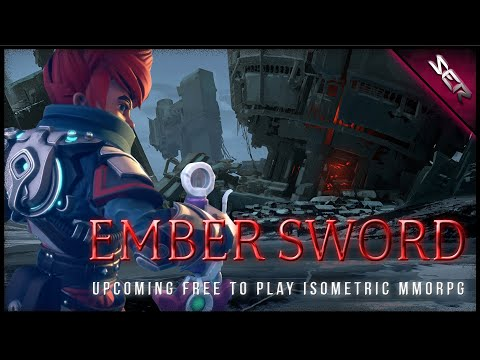 Ember Sword🔥 The Upcoming Isometric Free-To-Play MMORPG You ALMOST Forgot About (Introduction Guide)