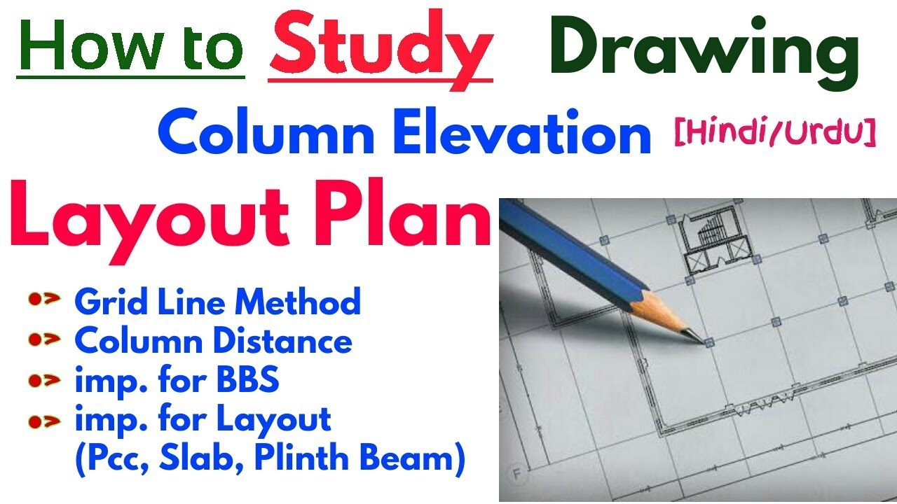 How to Study Drawing of Column Layout Plan    Column Layout Plan Reading &  Horizontal vs Vertical👍