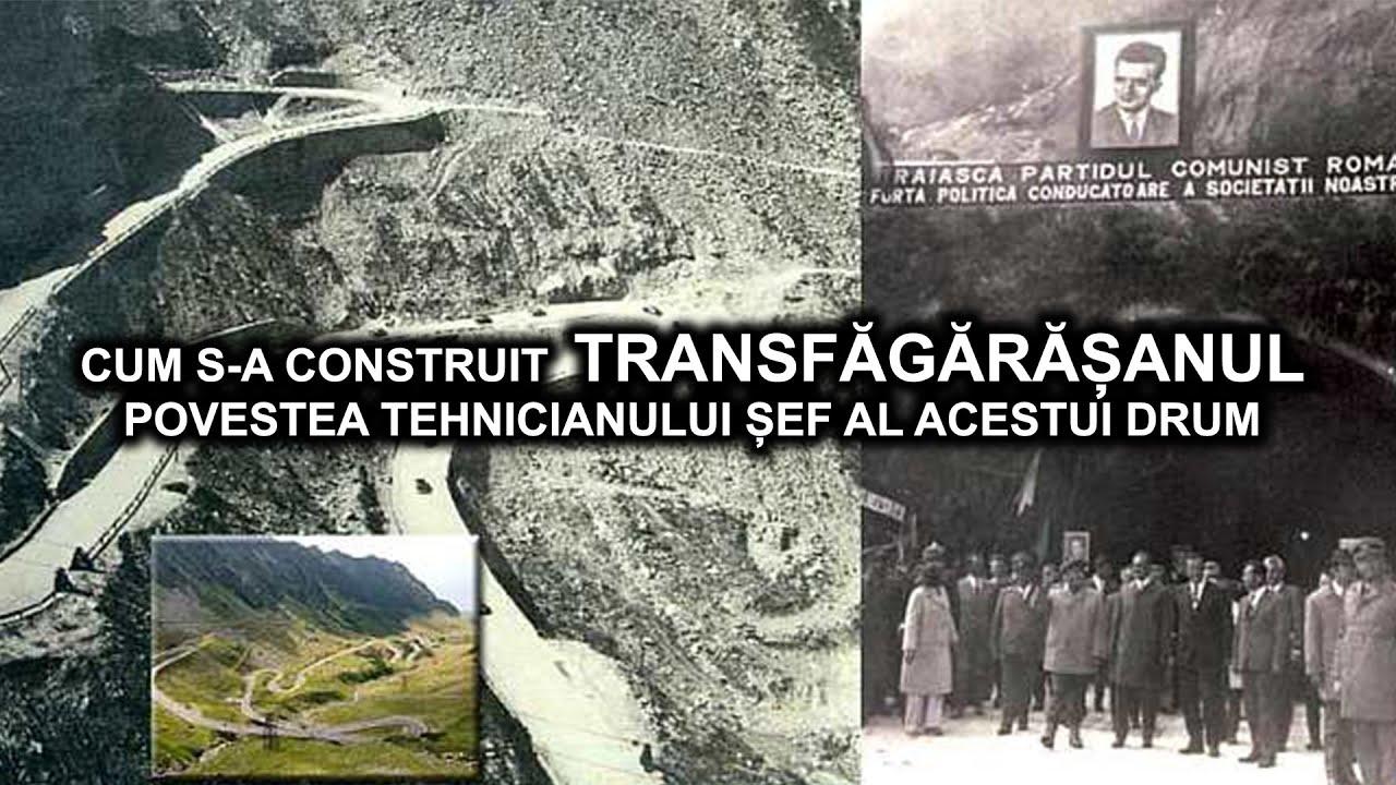 CUM S-A CONSTRUIT TRANSFAGARASANUL - POVESTEA TEHNICIANULUI SEF AL ACESTUI DRUM