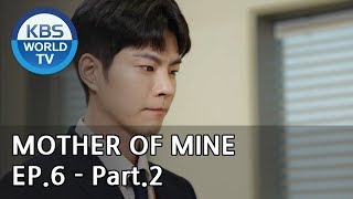 Mother of Mine   세상에서 제일 예쁜 내 딸 EP.6 - Part.2 [ENG, CHN, IND]