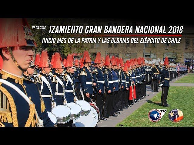 Izamiento Gran Bandera 2018 por el Ejército de Chile, Inicio mes de la Patria y Glorias del Ejército