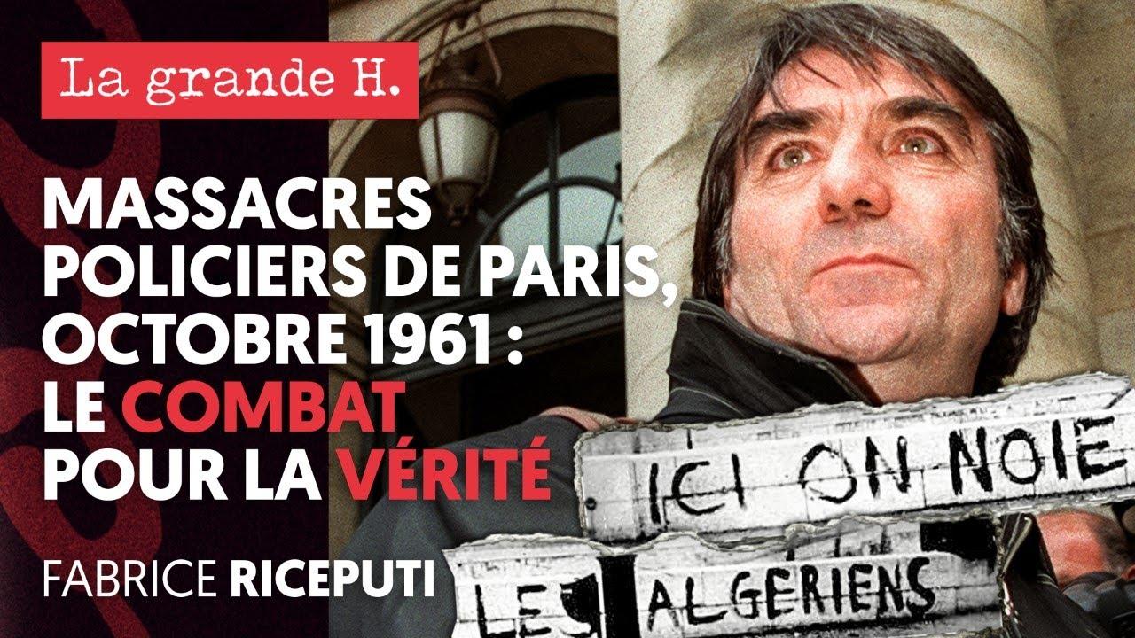 Download MASSACRES POLICIERS DE PARIS, OCTOBRE 1961 : LE COMBAT POUR LA VÉRITÉ