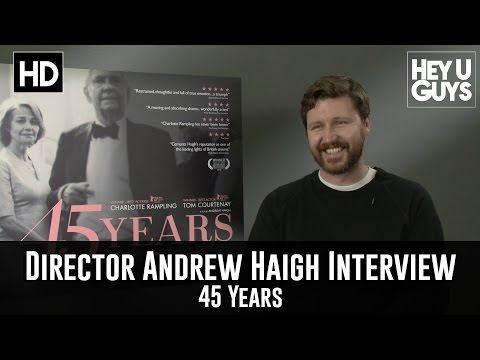 Director Andrew Haigh Interview - 45 Years