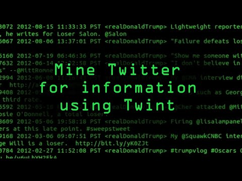 How to Mine Twitter for Targeted Information with Twint