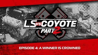 LS vs Coyote 2, Episode 4: A Winner Crowned In Dramatic Dyno Session