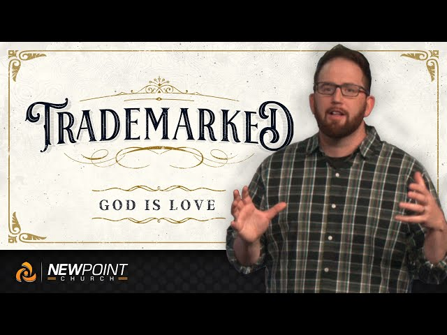 God is Love | Trademarked [ New Point Church ]