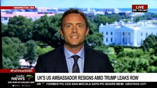 Impact of Kim Darroch's resignation as UK ambassador to the US: Kevin McAleese