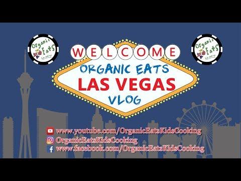 Organic Eats Episode 17- LAS VEGAS VLOG VOLUME 1!!!!