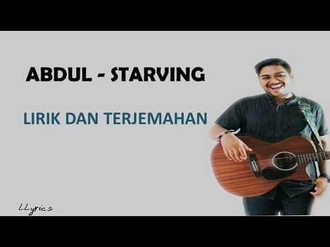 ABDUL - STARVING - LIRIK DAN TERJEMAHAN