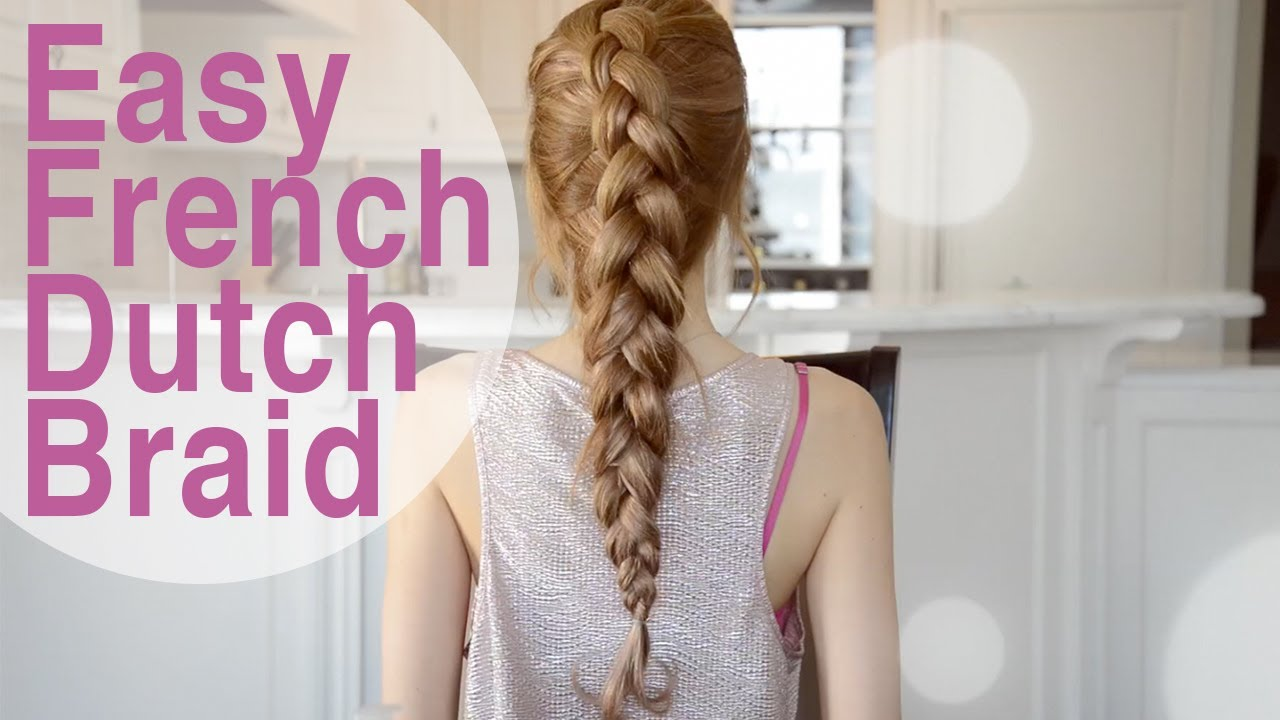 Easy Quick French Dutch Braid Hairstyle Fancy Hair