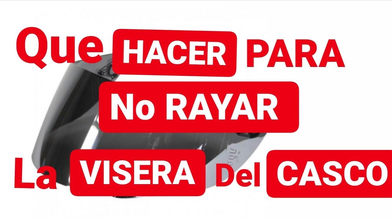 QUE HACER para que NO SE RAYE LA VISERA del CASCO..