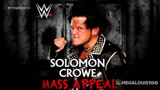 "2015: Solomon Crowe 2nd and NEW WWE theme song - ""Mass Appeal""  With Download Link"