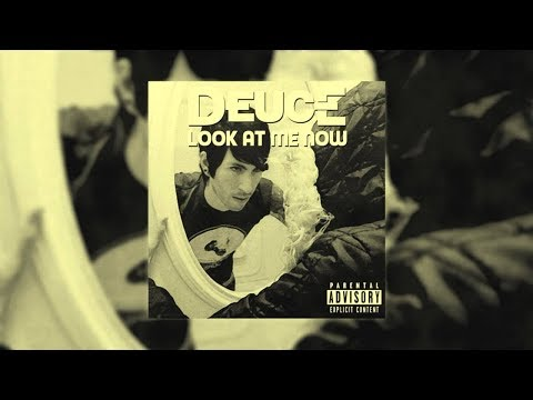 Deuce - Look At Me Now (Lyrics)