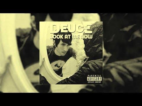 Deuce - Look At Me Now (Lyrics)