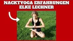Nacktyoga Erfahrungen mit Elke Lechner - Lohnt sich die Mitgliedschaft?