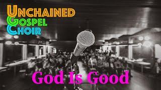 God Is Good - Unchąined Gospel Choir