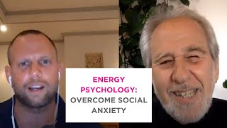 Overcome Social Anxiety with Energy Psychology (promo with special guest Bruce Lipton)