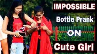 Impossible Bottle Prank On Cute Girl