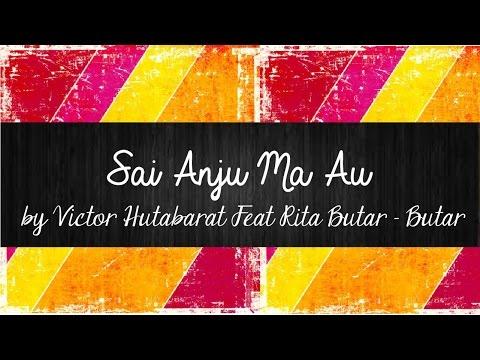 Sai Anju Ma Au - Victor Hutabarat Feat Rita Butar Butar | Lirik Lagu Batak | Sigulempong