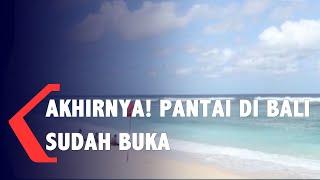 New Normal! Pantai Di Bali Sudah Mulai Di Buka