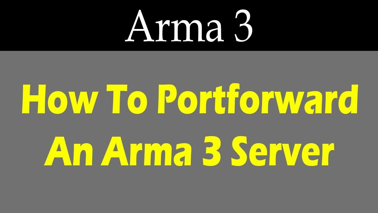 How To Port Forward An Arma 3 Server