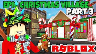 EPIC CHRISTMAS VILLAGE | Part 3 | Roblox Bloxburg Speedbuild
