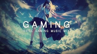 Best Chill Gaming Music Mix 2017