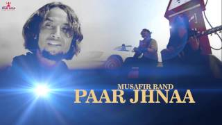 Musafir Band | Paar Jhnnaa |  Latest Punjabi Song 2015 | Official Full Song HD