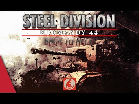 BACK TO HELL DLC! 7th Armoured (Desert Rats) - Steel Division: Normandy 44 Battlegroup Preview #3