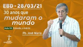 Escola Bíblica Dominical - 28/03/2021 - 09h - Pb. José Maria