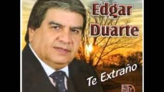 EDGAR DUARTE TE EXTRAÑO