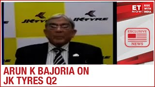 How has JK Tyres garnered strong sales boost in Q2? |Non Executive Director Arun K Bajoria to ET Now