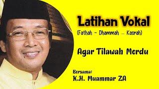 Download Latihan Vokal Agar Tilawah Merdu | KH Muammar ZA