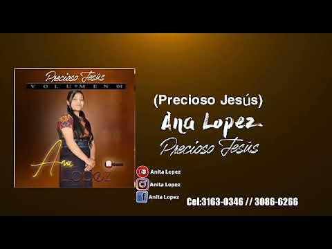 ANA LOPEZ // PRECIOSO JESÚS / VOLUMEN1