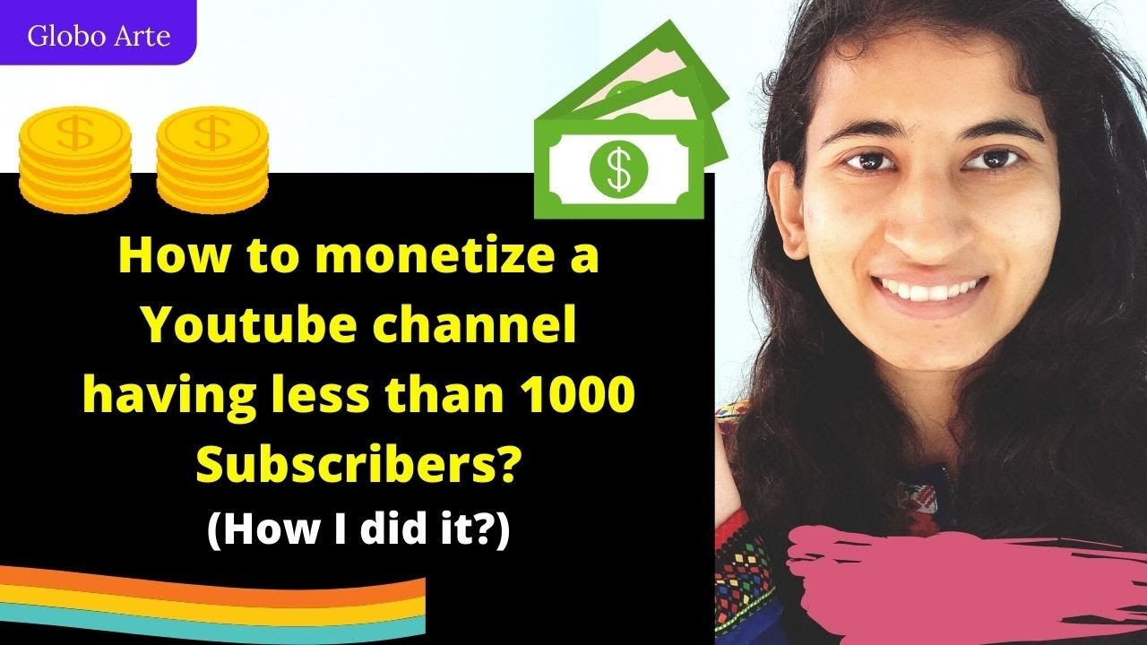 How to monetize your YouTube channel having less than 1000 subscribers?