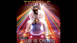 Terry G - Club Is Calling