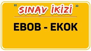 EBOB - EKOK / ŞENOL HOCA