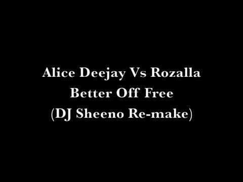 Alice Deejay Vs Rozalla - Better Off Free (HQ)