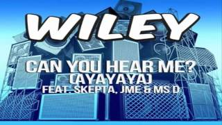 Wiley - Can You Hear Me (Ayayaya) Download!