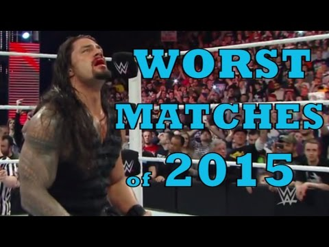 WWE TOP 10 WORST PPV Matches of 2015